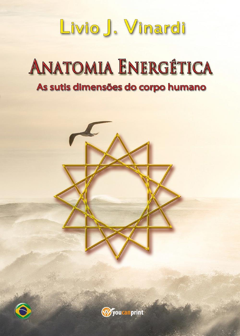 Anatomia Energética - As sutis dimensões do corpo humano (Em Português)