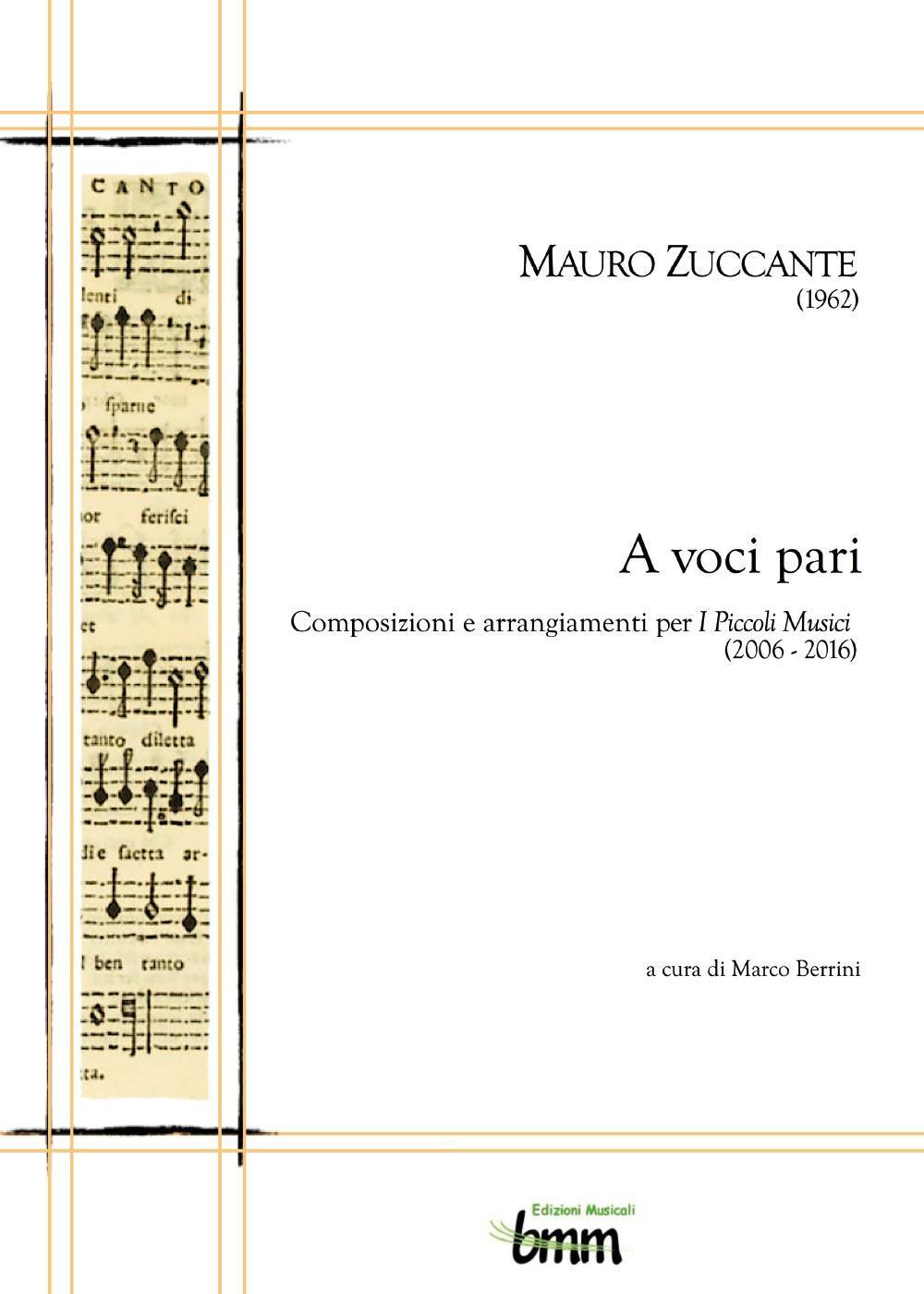Mauro Zuccante A voci pari - Composizioni e arrangiamenti per I Piccoli Musici (2006 - 2016)