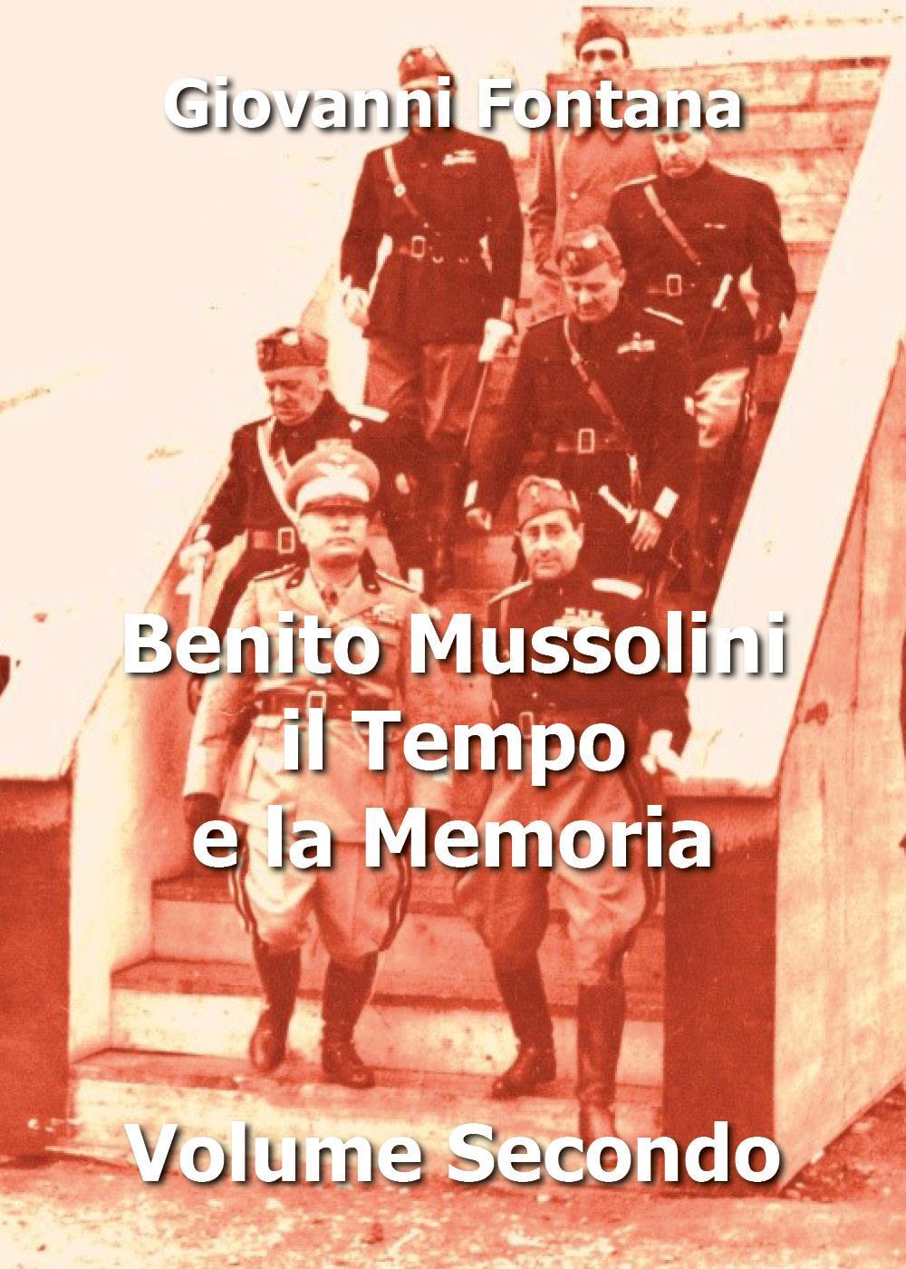 Benito Mussolini - Il tempo e la memoria volume secondo