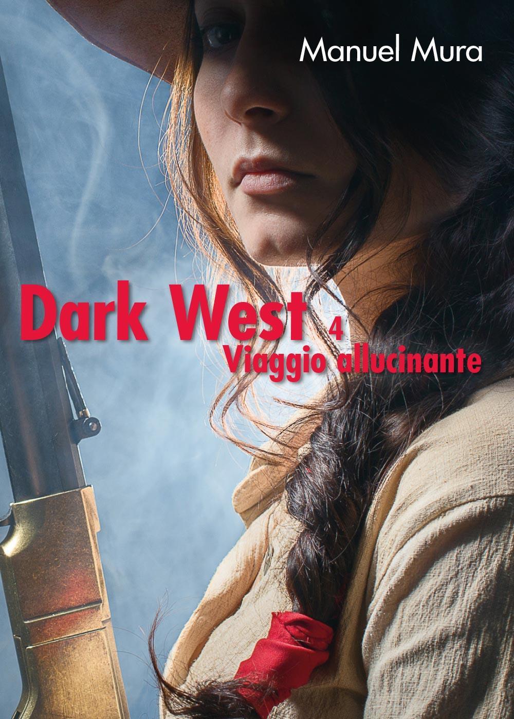 Dark West vol.4 - Viaggio allucinante