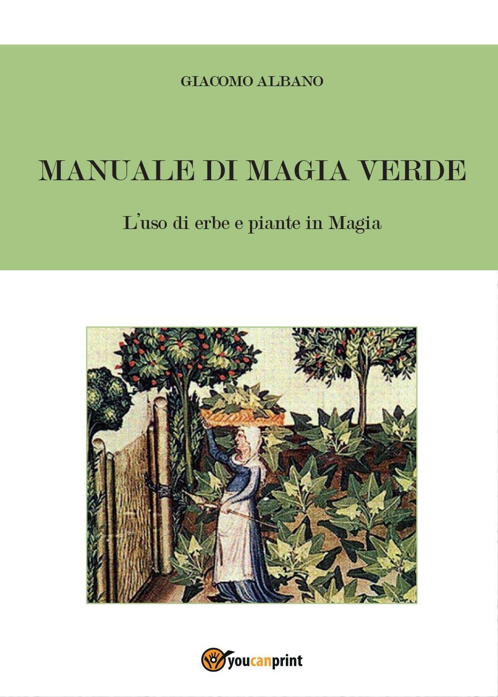Manuale di Magia Verde. L'uso di erbe e piante in Magia