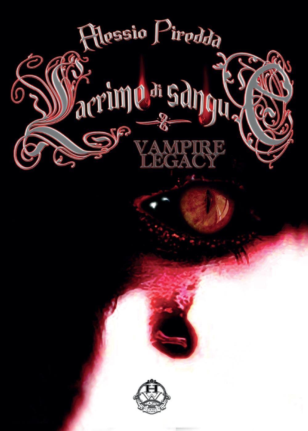 Lacrime di sangue. Vampire legacy Vol.4
