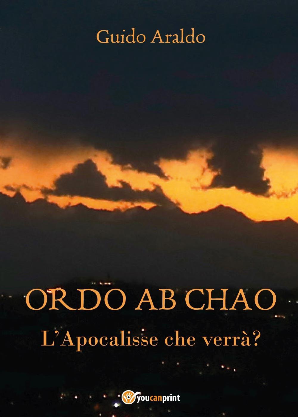 ORDO ab CHAO - L'Apocalisse che verrà?