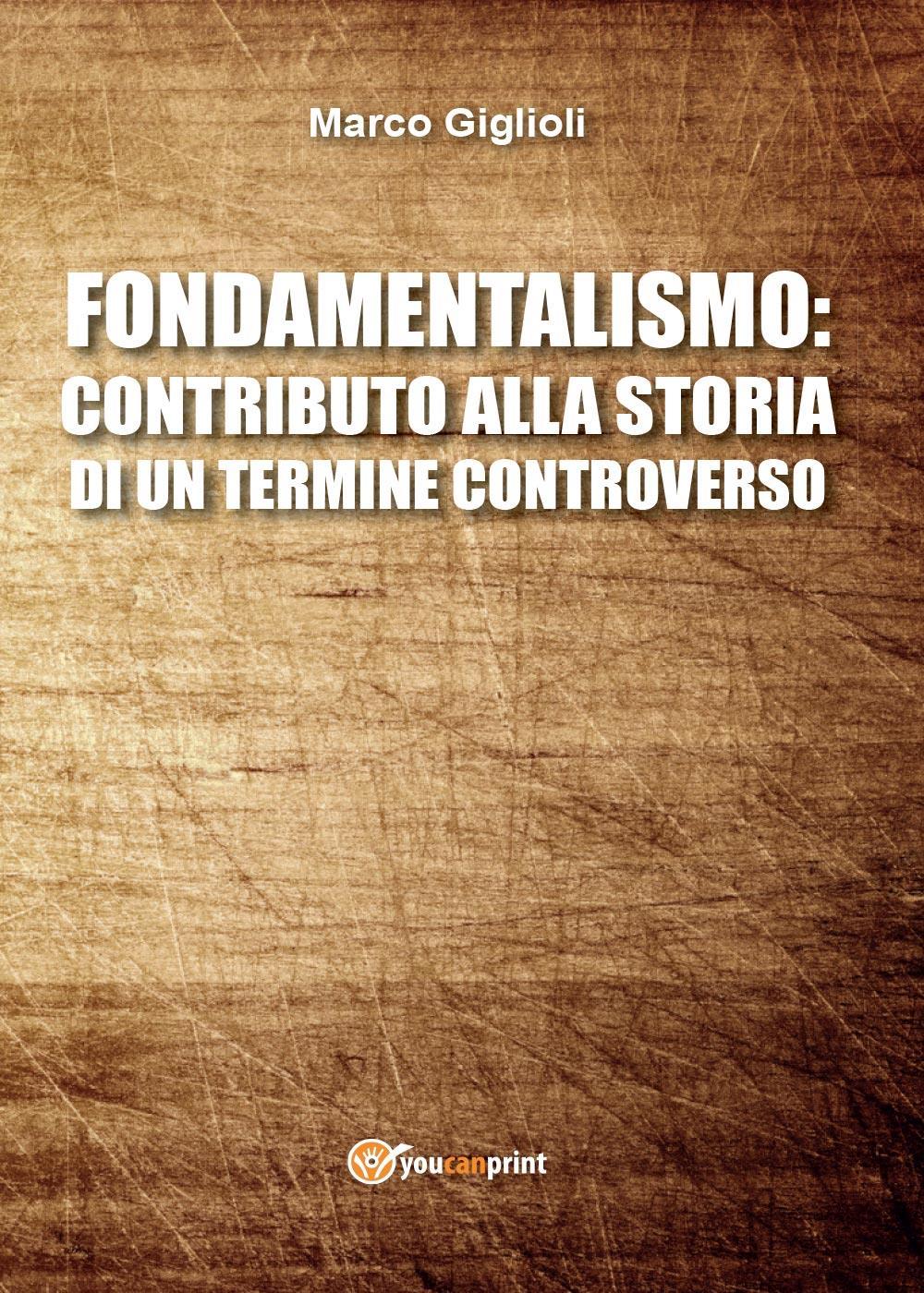 Fondamentalismo: contributo alla storia di un termine controverso