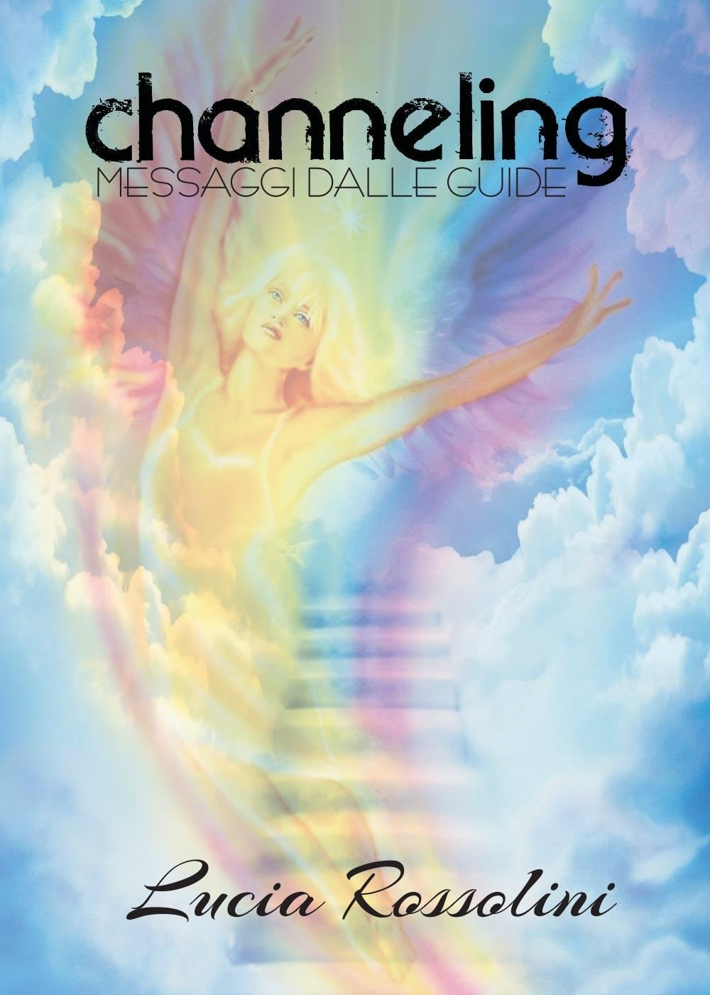 Channeling - messaggi dalle guide