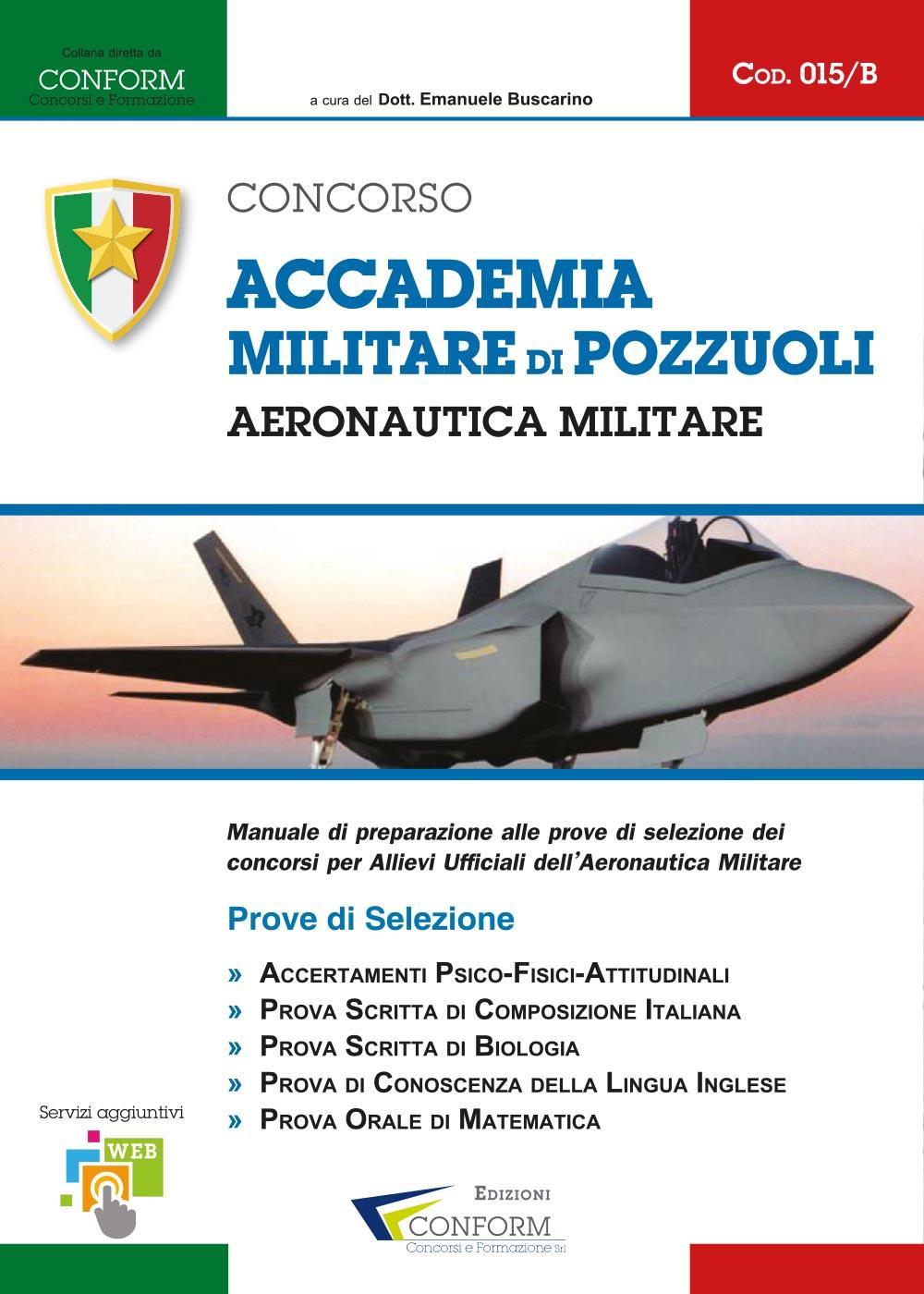 015B   Concorso Accademia Militare di Pozzuoli Aeronautica Militare (Prove di Selezione - TPA, Tema, Prova Orale)
