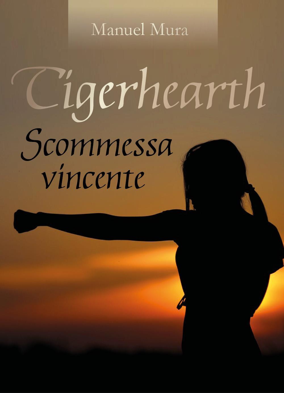 Tigerhearth - Scommessa vincente