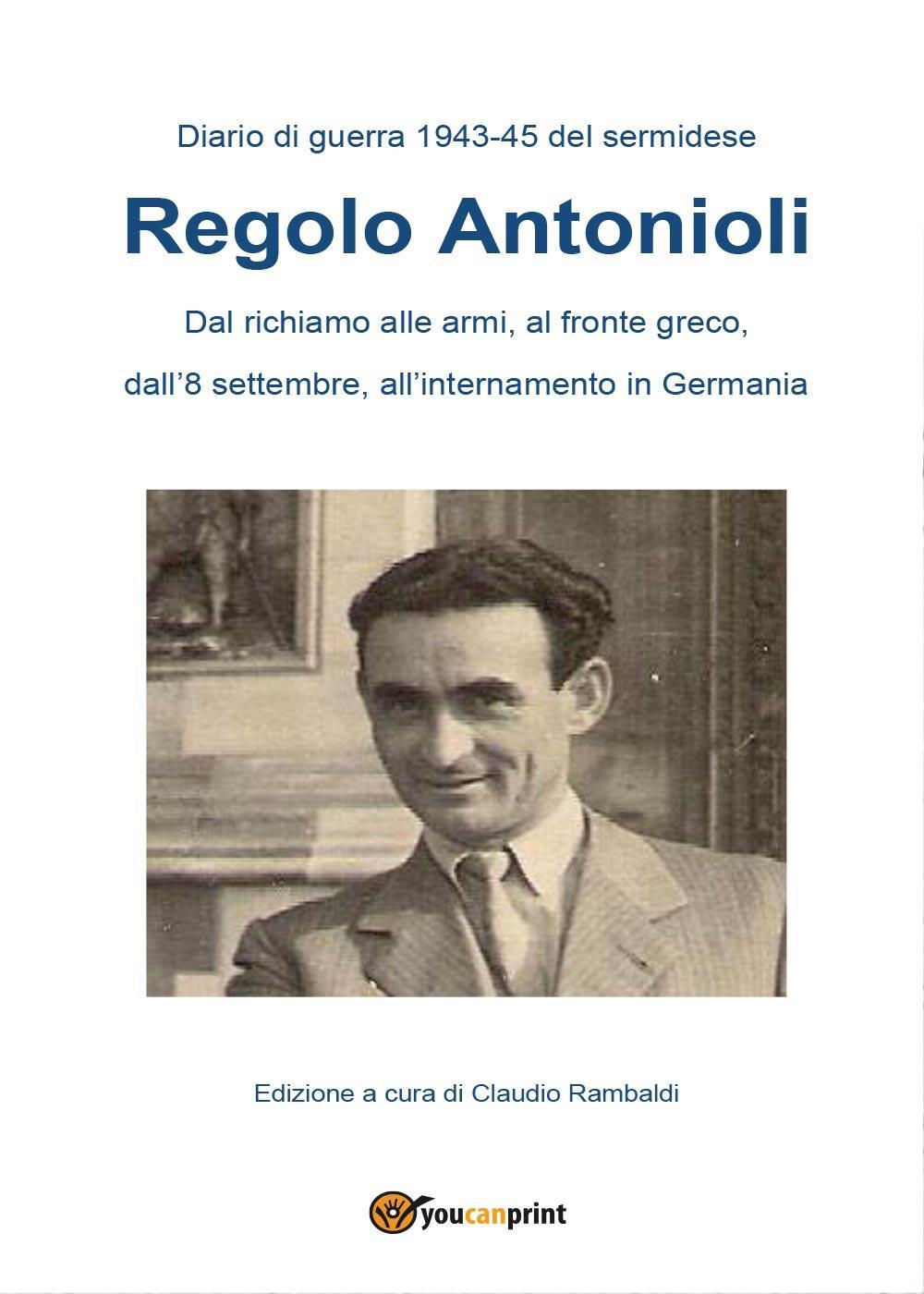 Diario di guerra 1943-45 del sermidese Regolo Antonioli