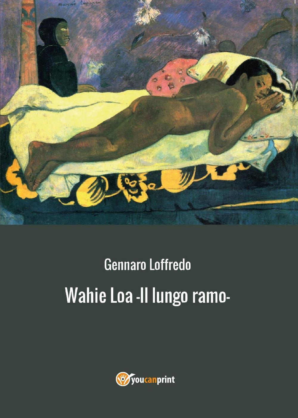 Wahie Loa - Il lungo ramo -