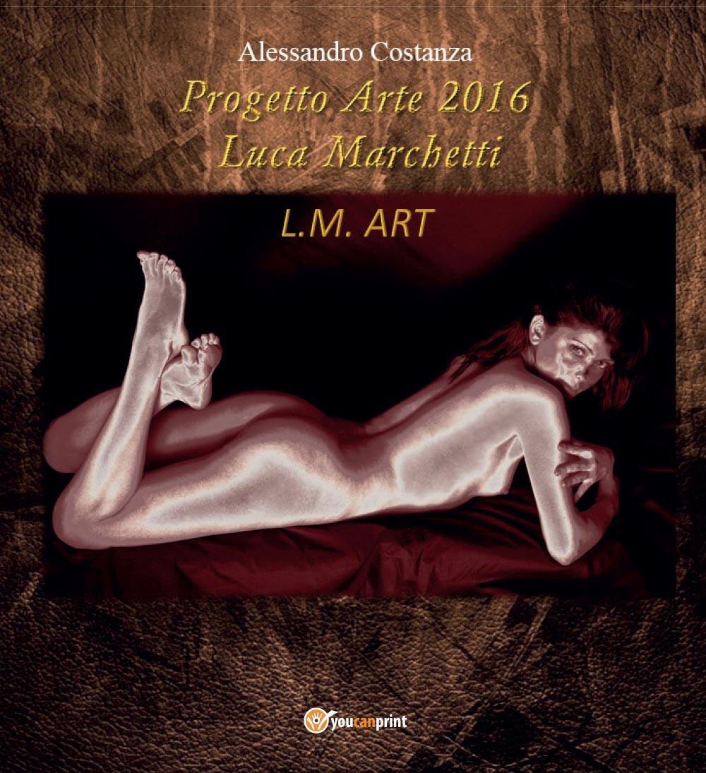 Progetto Arte 2016 - Luca Marchetti