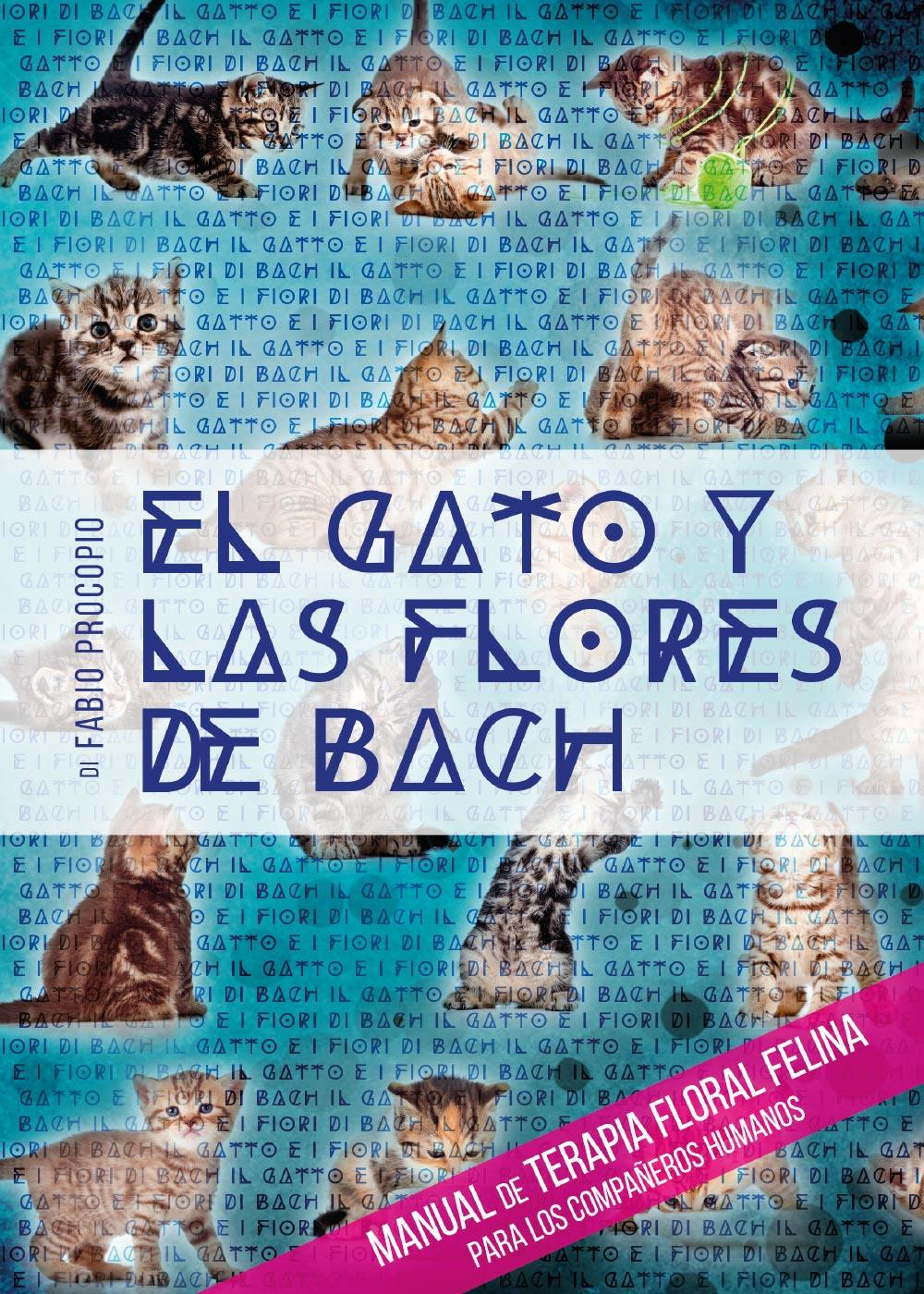 El gato y las flores de bach - Manual de terapia floral felina para los compañeros humanos