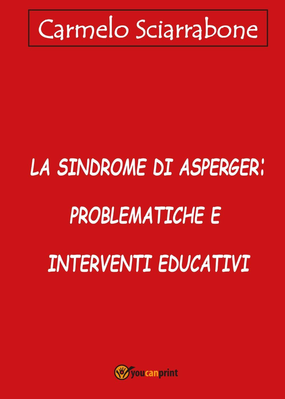 La sindrome di Asperger: problematiche e interventi educativi