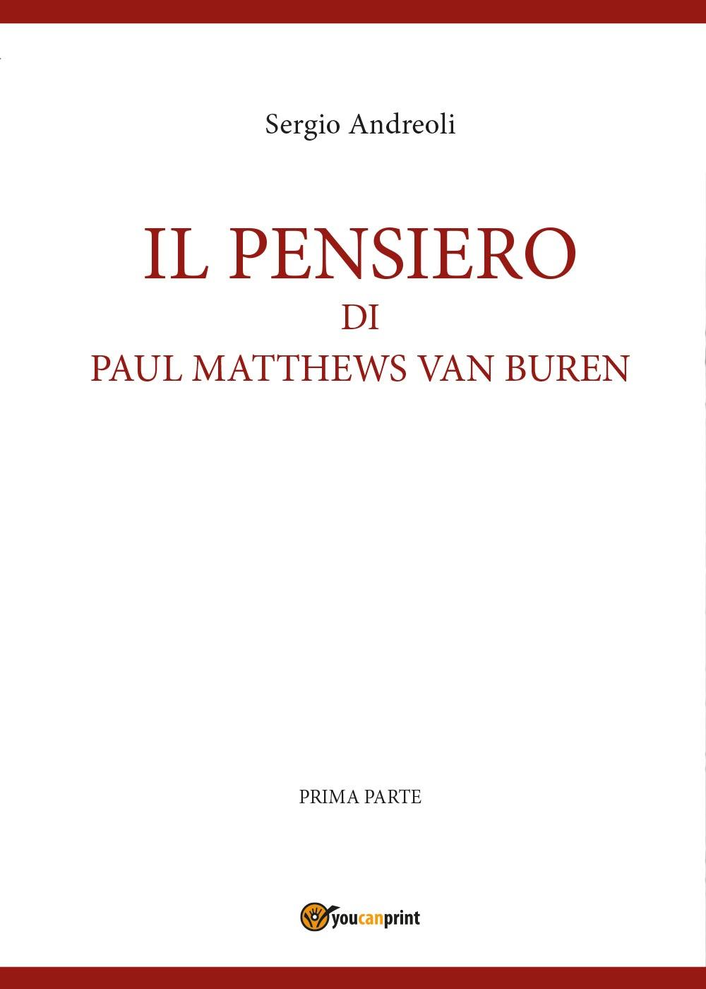 IL PENSIERO DI PAUL MATTHEWS VAN BUREN - volumetto 1