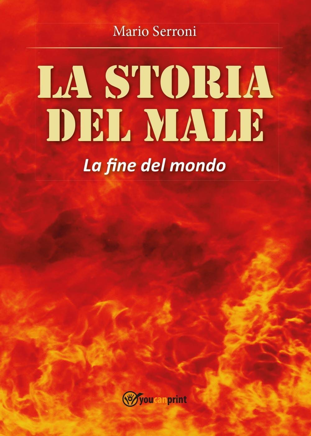 La storia del Male. La fine del Mondo
