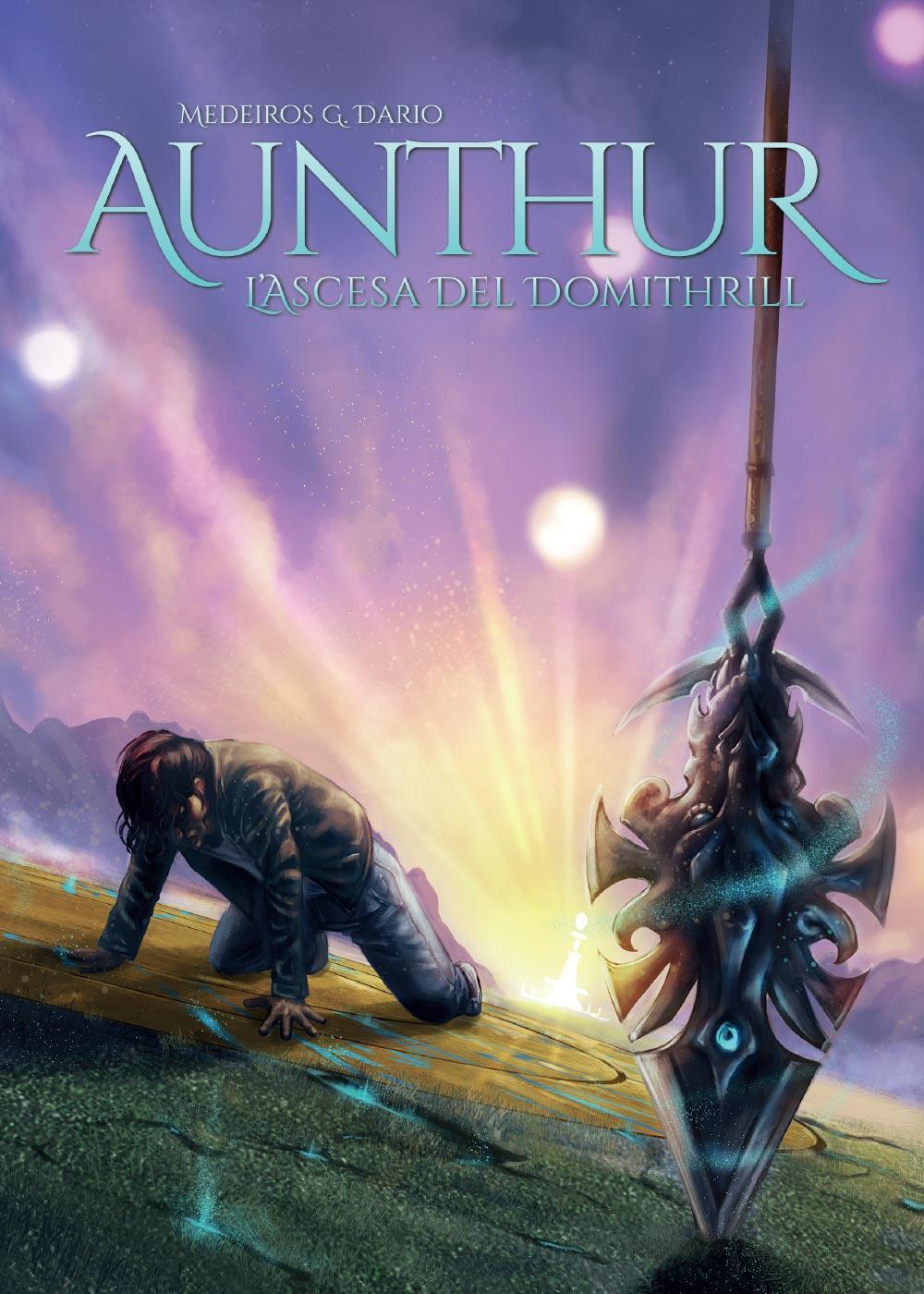 Aunthur - L'Ascesa del Domithrill