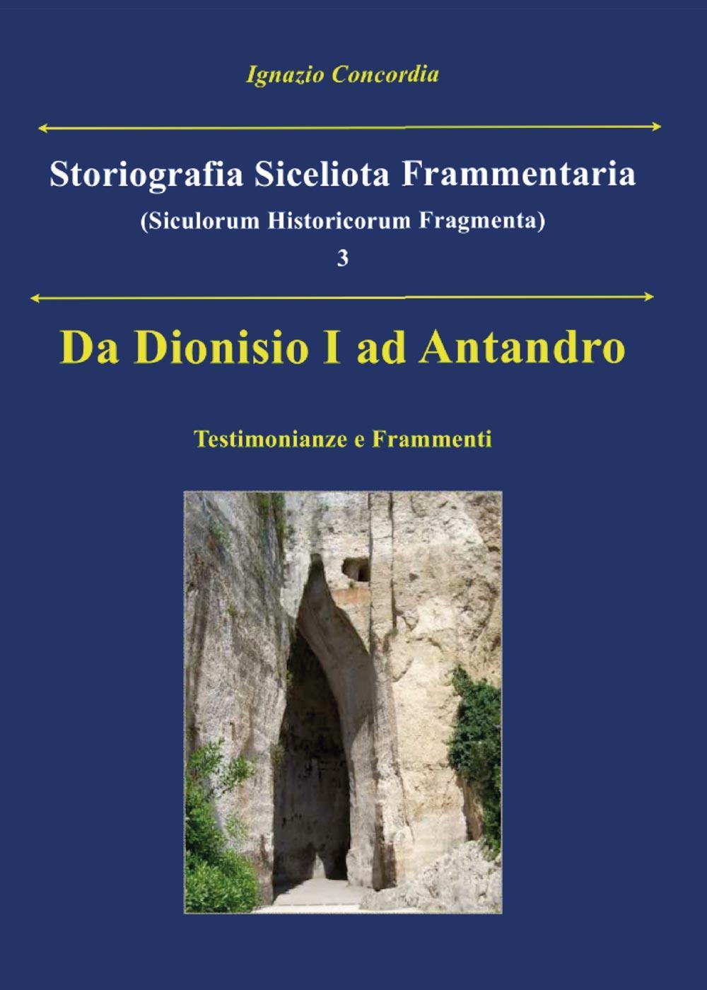 Da Dionisio I ad Antandro. Storiografia Siceliota Frammentaria 3
