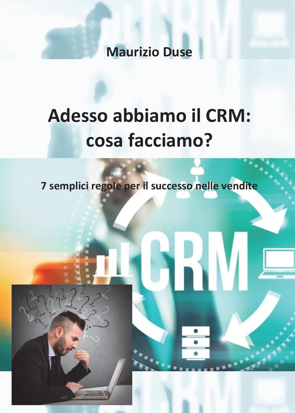 Adesso abbiamo il CRM: cosa facciamo?