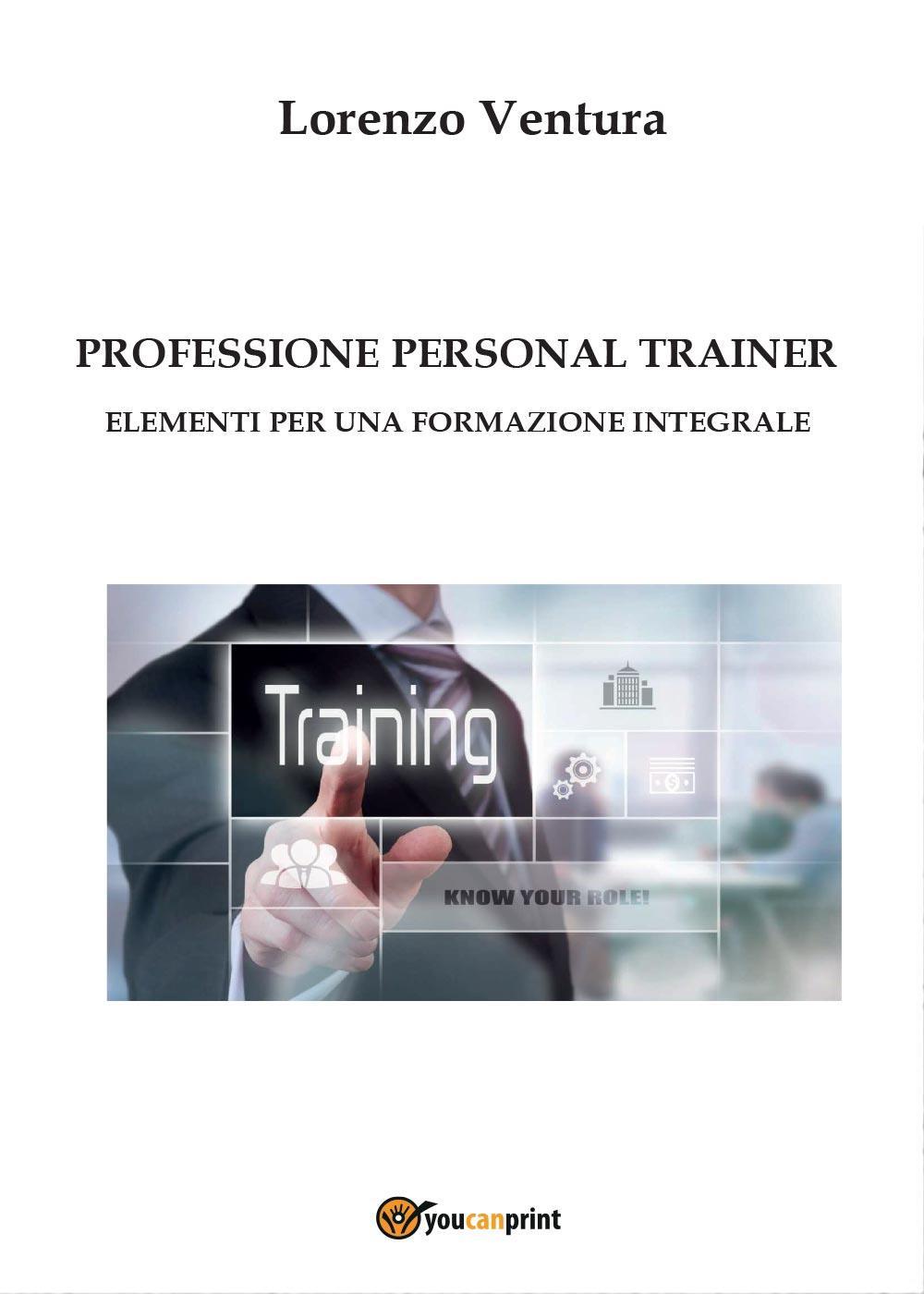 PROFESSIONE PERSONAL TRAINER - Elementi per una formazione integrale