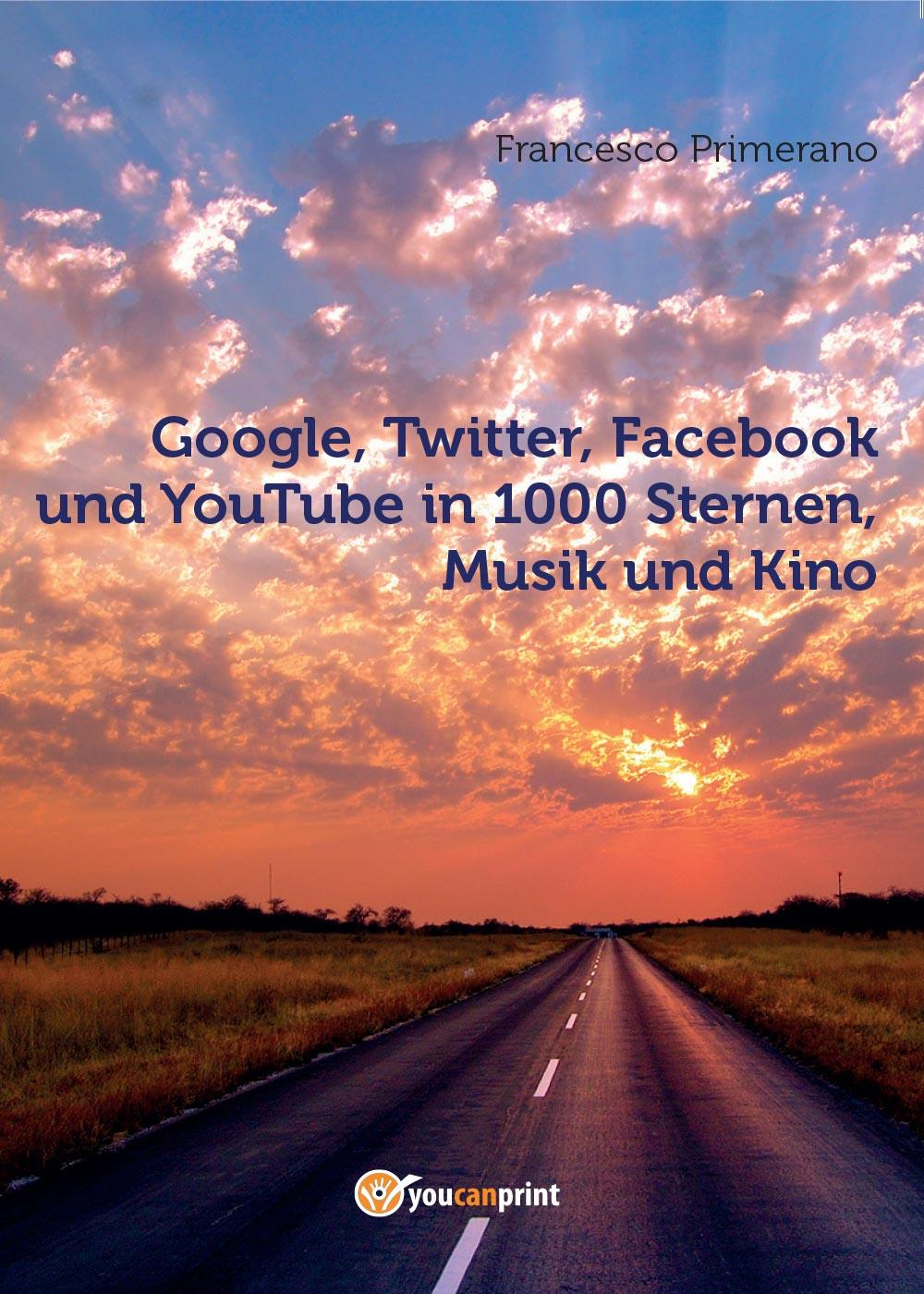 Google, Twitter, Facebook und YouTube in 1000 Sternen, Musik und Kino