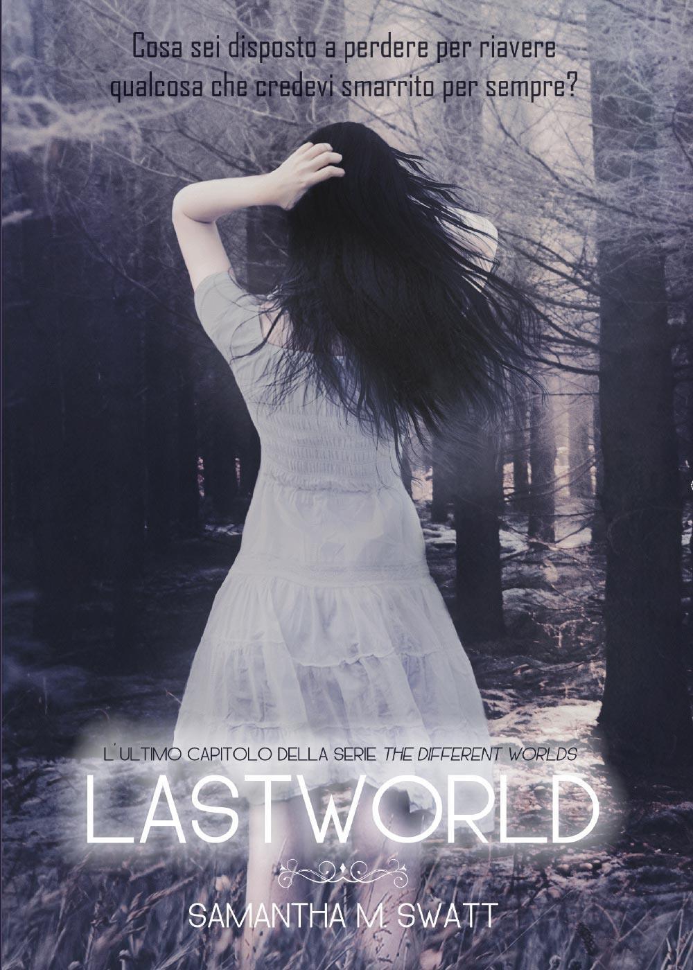 Lastworld (Different Worlds, #3)