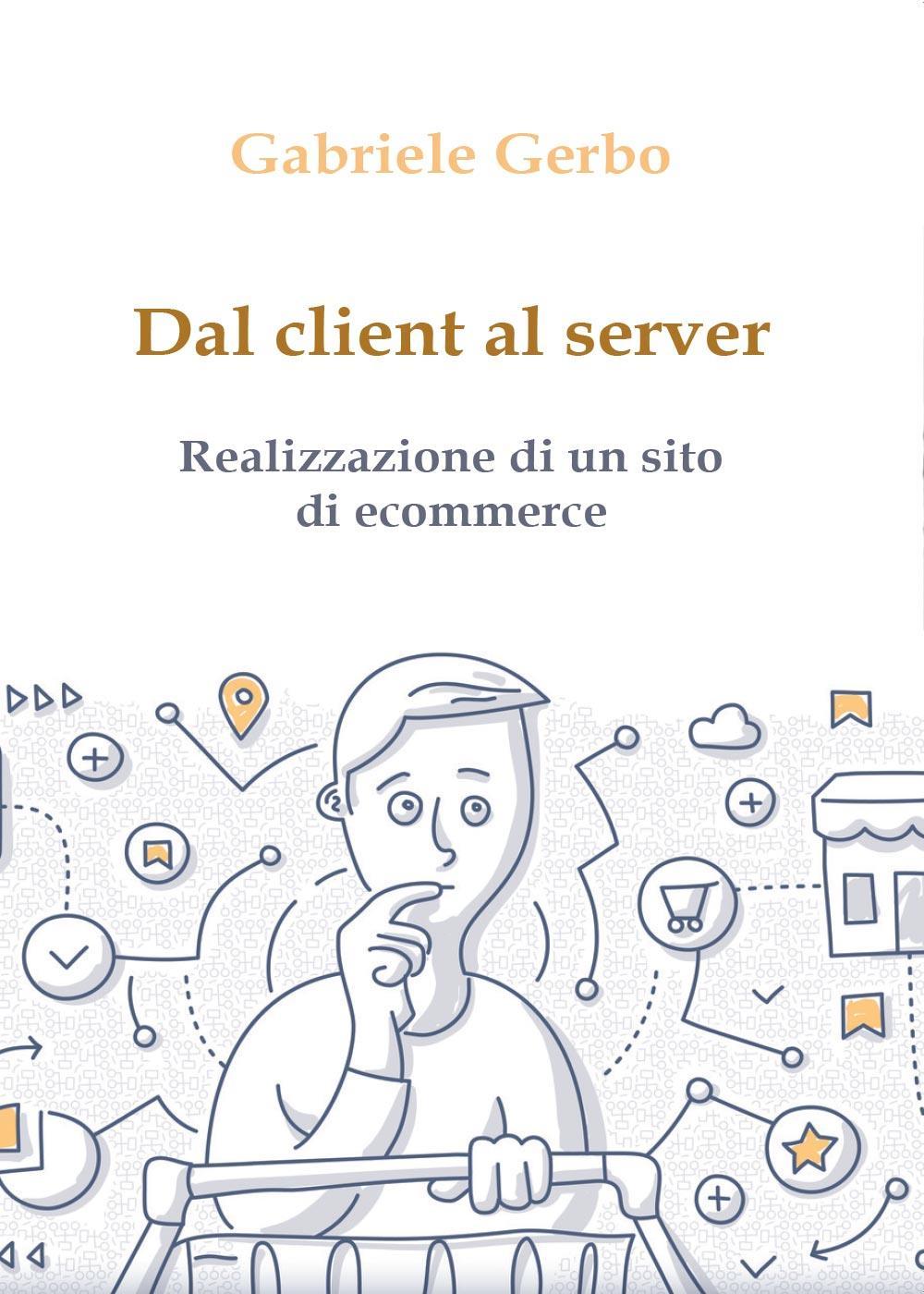 Dal client al server - realizzazione di un sito di ecommerce
