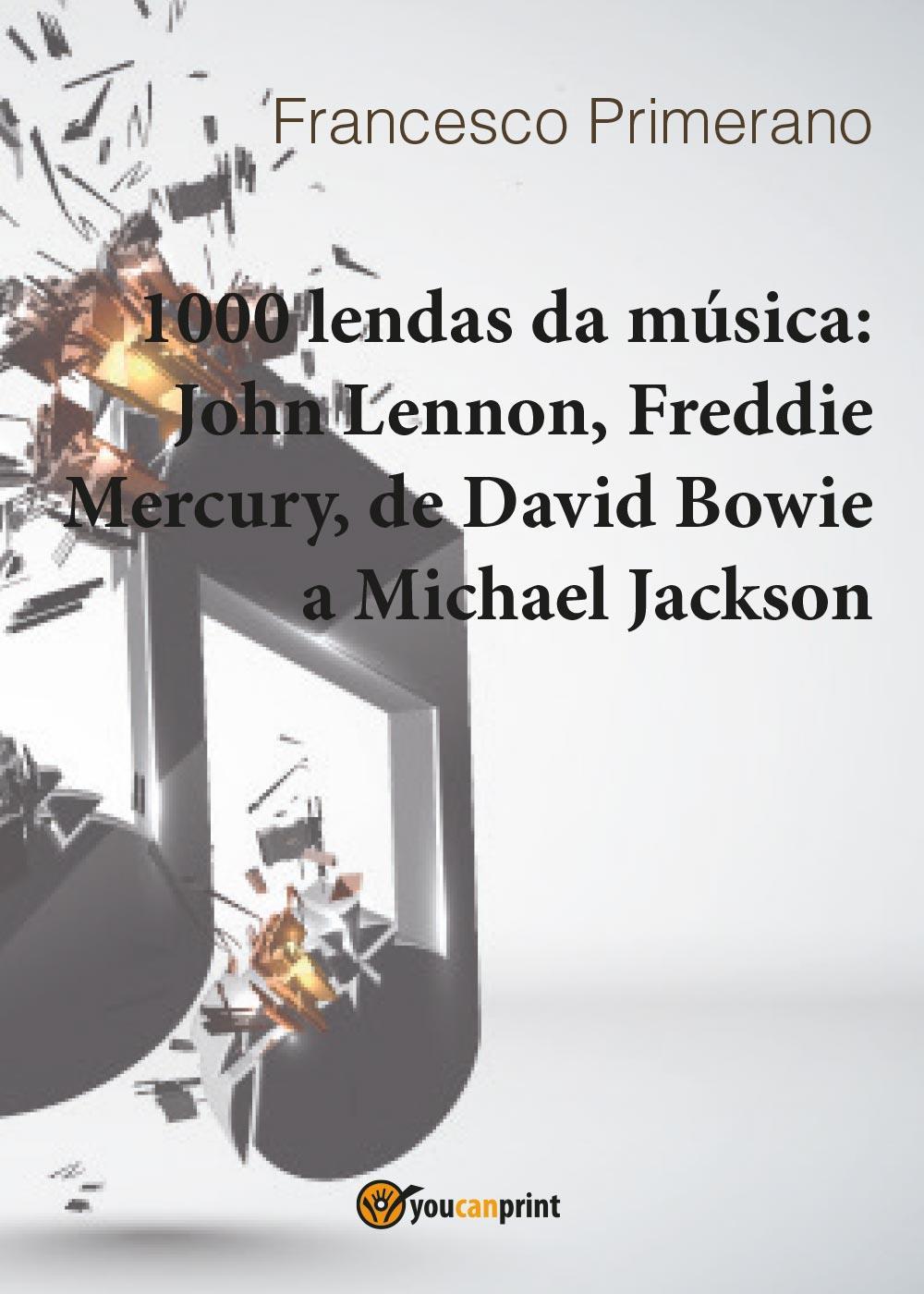 1000 lendas da música: John Lennon, Freddie Mercury, de David Bowie a Michael Jackson