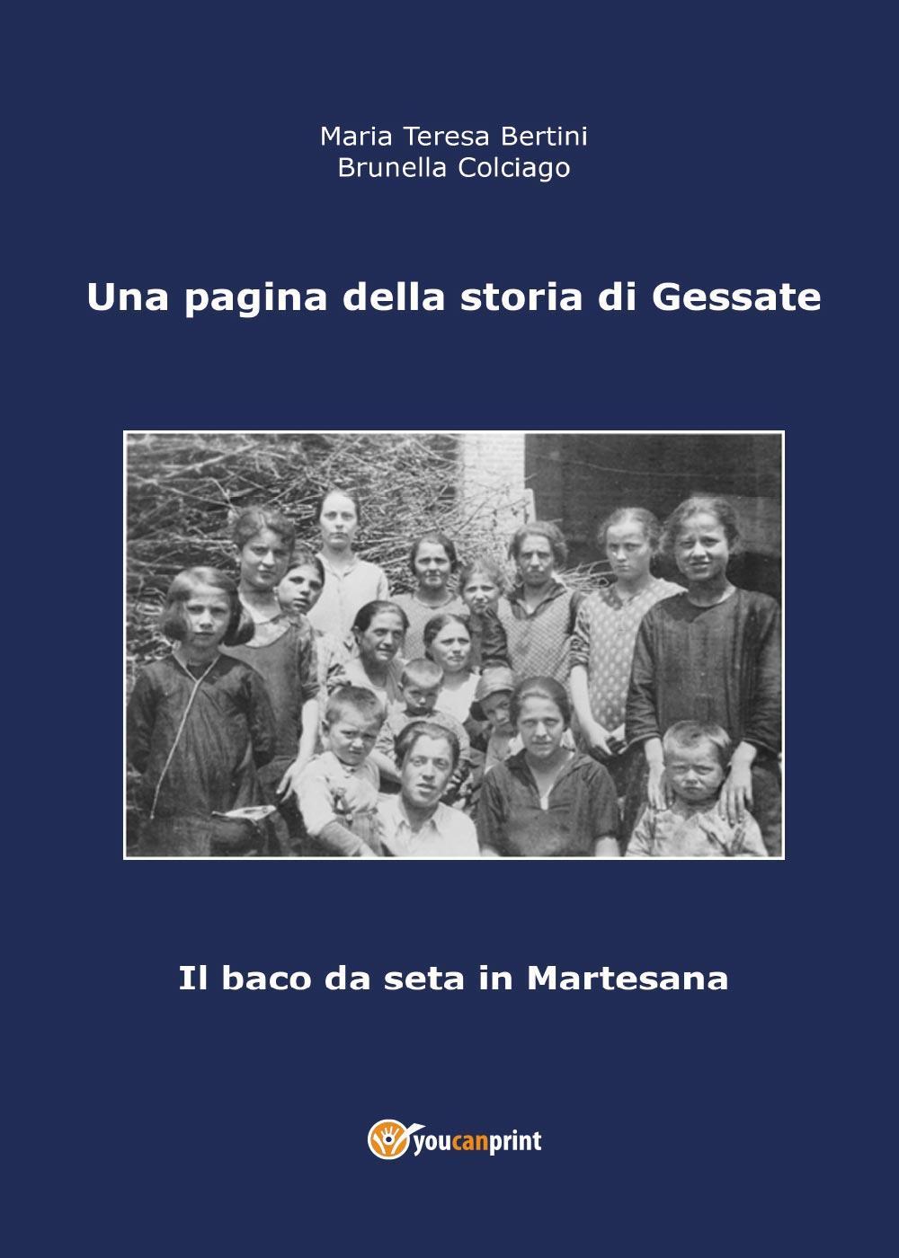 Una pagina della storia di Gessate - Il baco da seta in Martesana