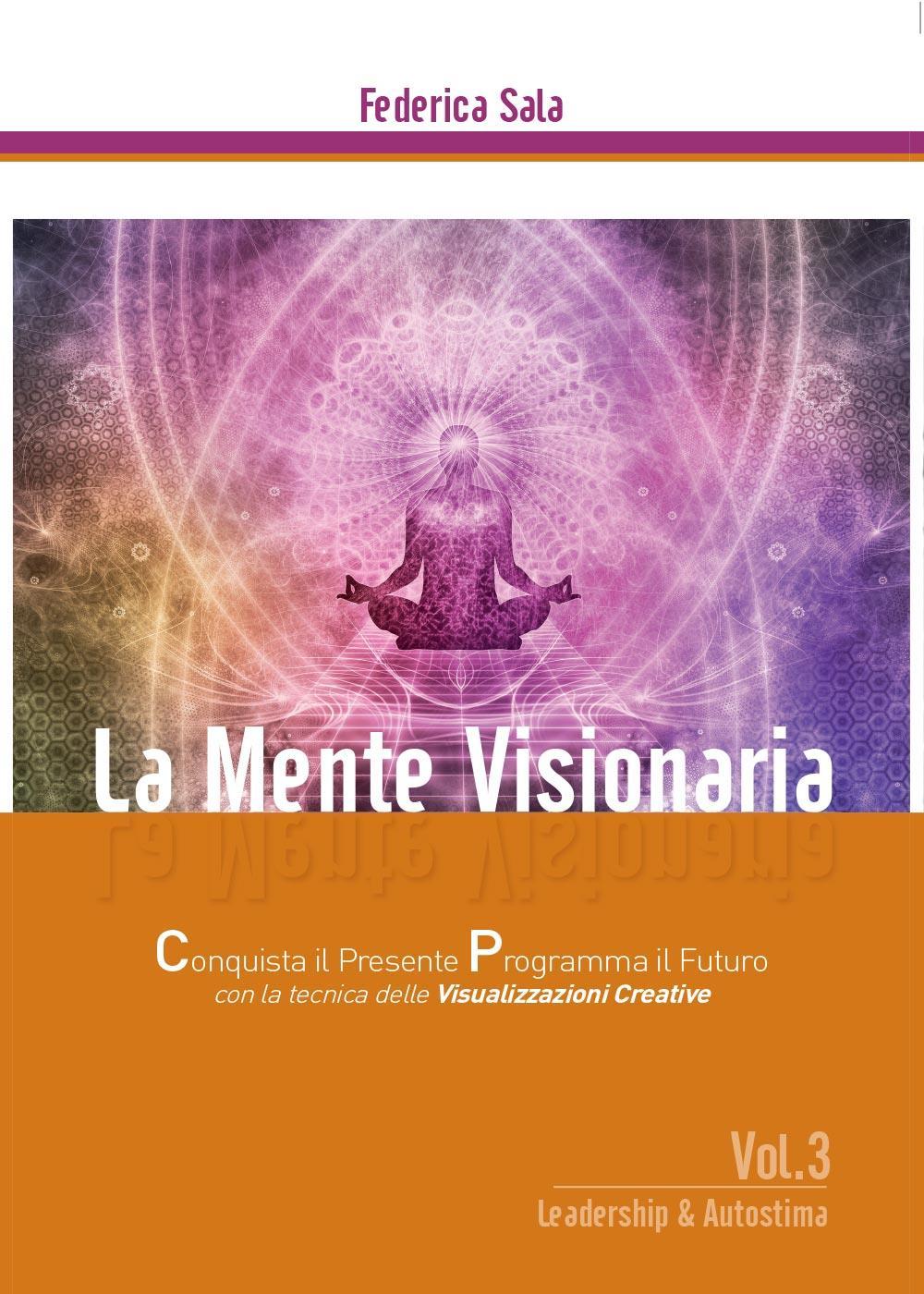 La Mente Visionaria  Vol.3 Leadership & Autostima