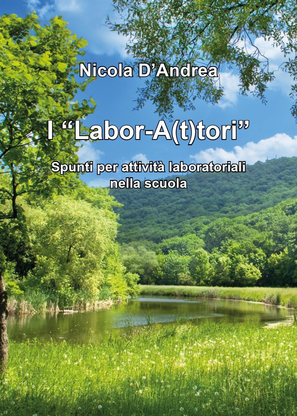 """I """"Labor-A(t)tori"""" - Spunti per attività laboratoriali nella scuola"""