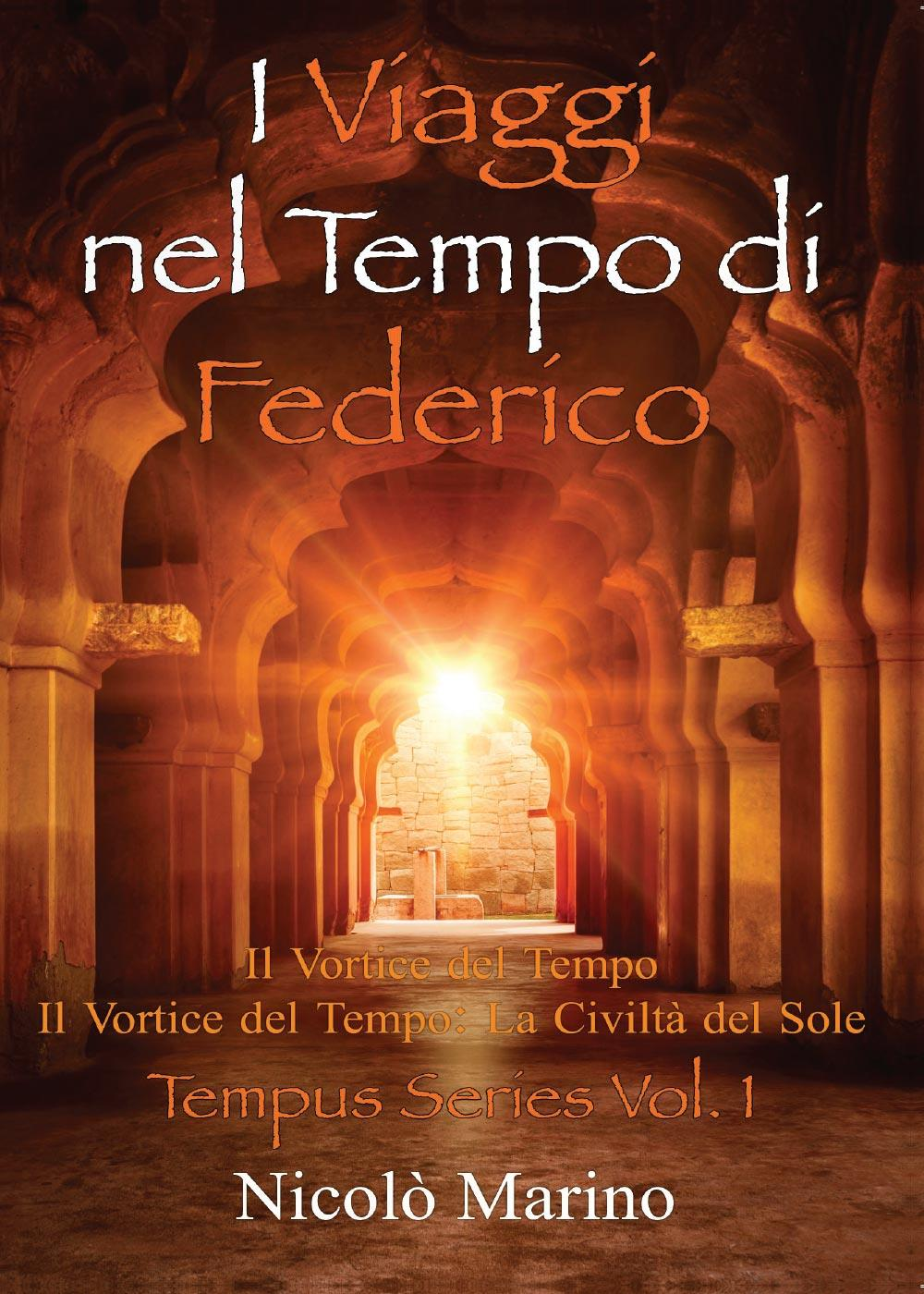 I Viaggi nel Tempo di Federico Vol.1