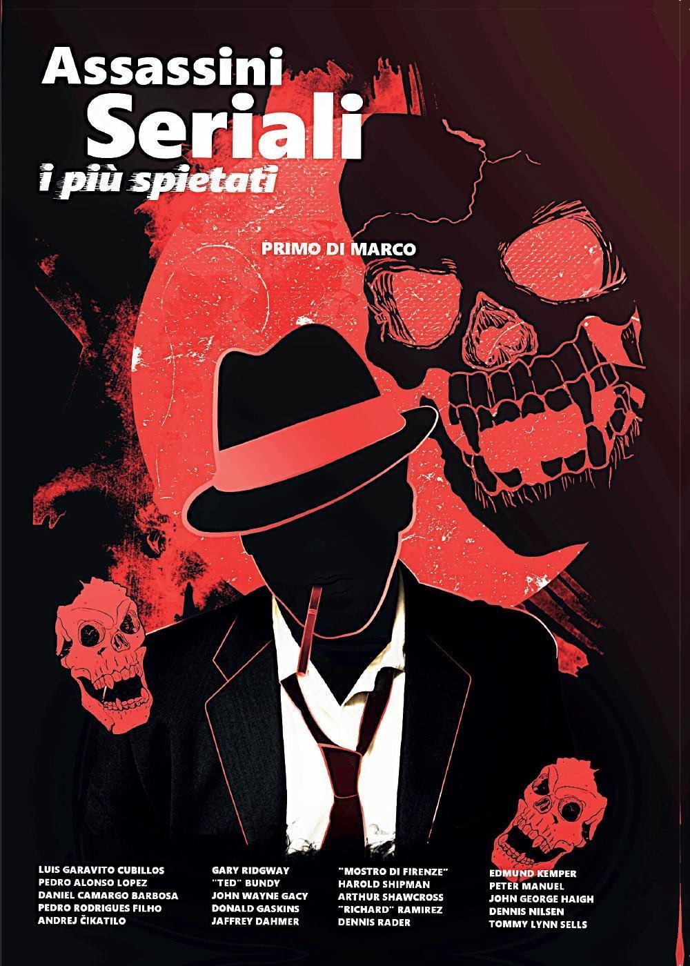 Assassini Seriali: i più spietati