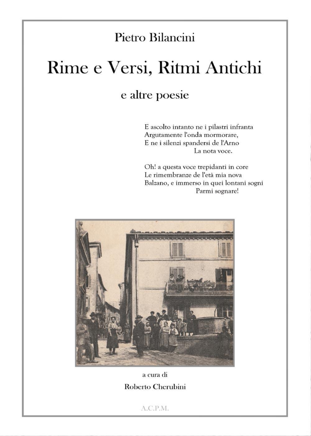 Pietro Bilancini. Rime e Versi, Ritmi Antichi e altre poesie