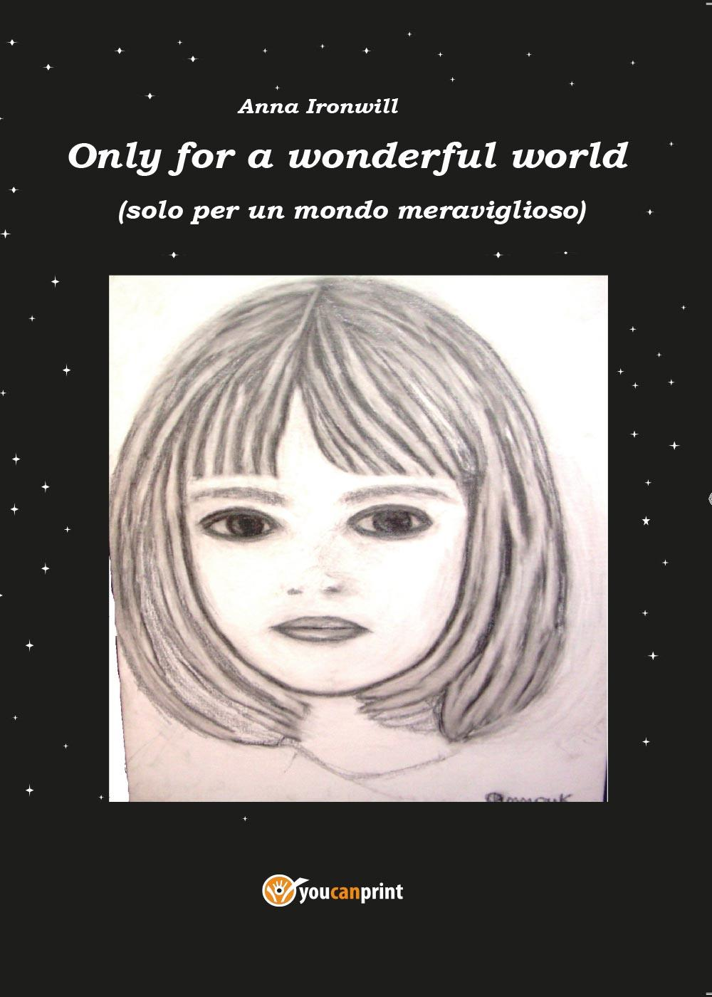 Only for a wonderful world