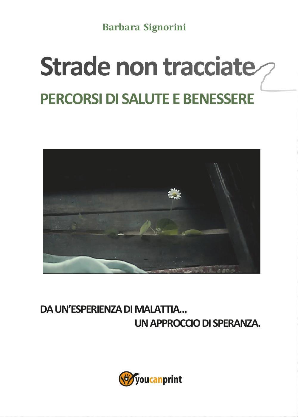 STRADE NON TRACCIATE - Percorsi di salute e benessere