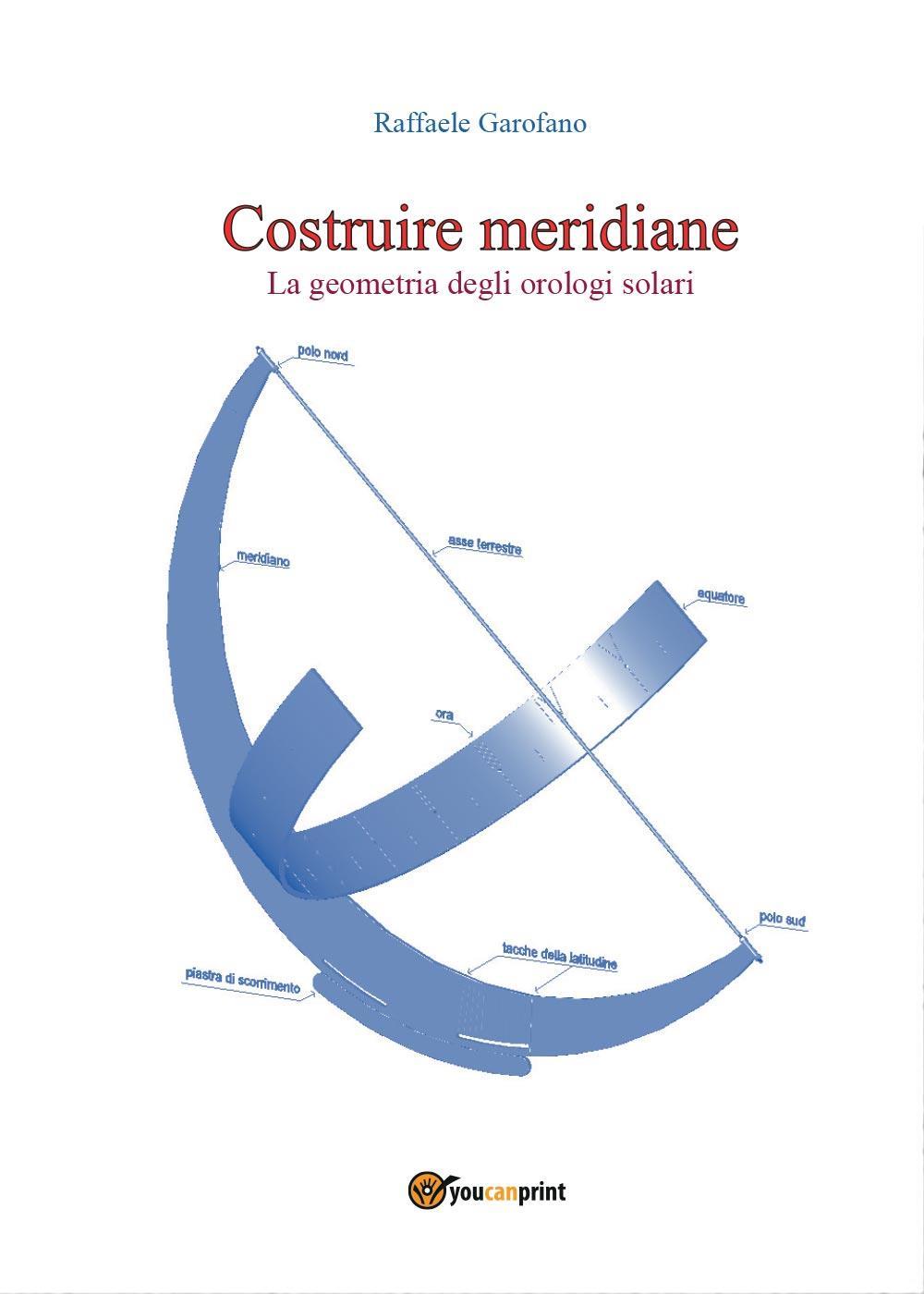 Costruire meridiane - la geometria degli orologi solari
