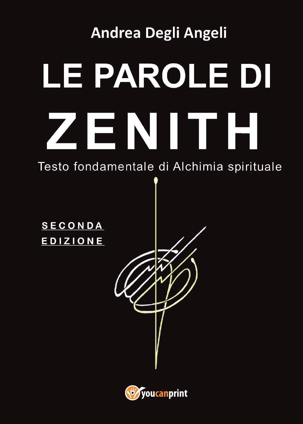 LE PAROLE DI ZENITH Testo fondamentale di Alchimia Spirituale