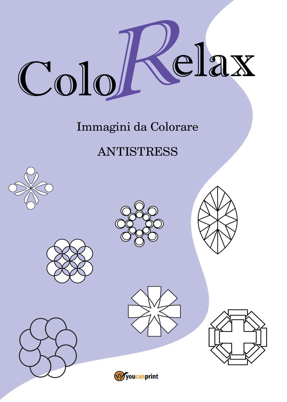 ColoRelax. Immagini da Colorare - Antistress
