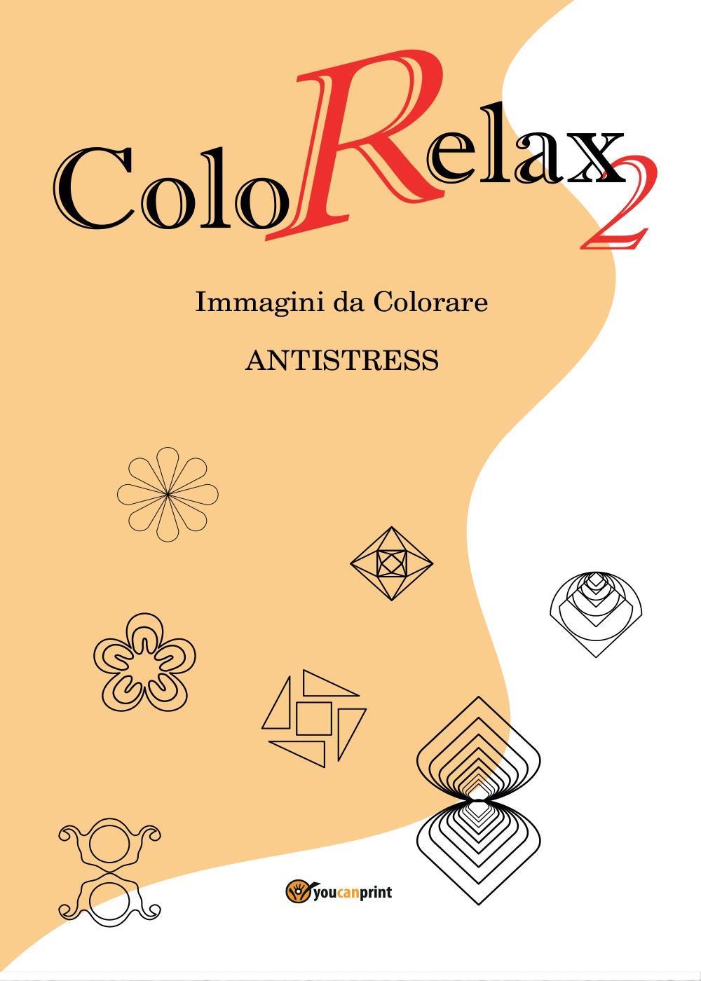 ColoRelax 2. Immagini da Colorare - Antistress