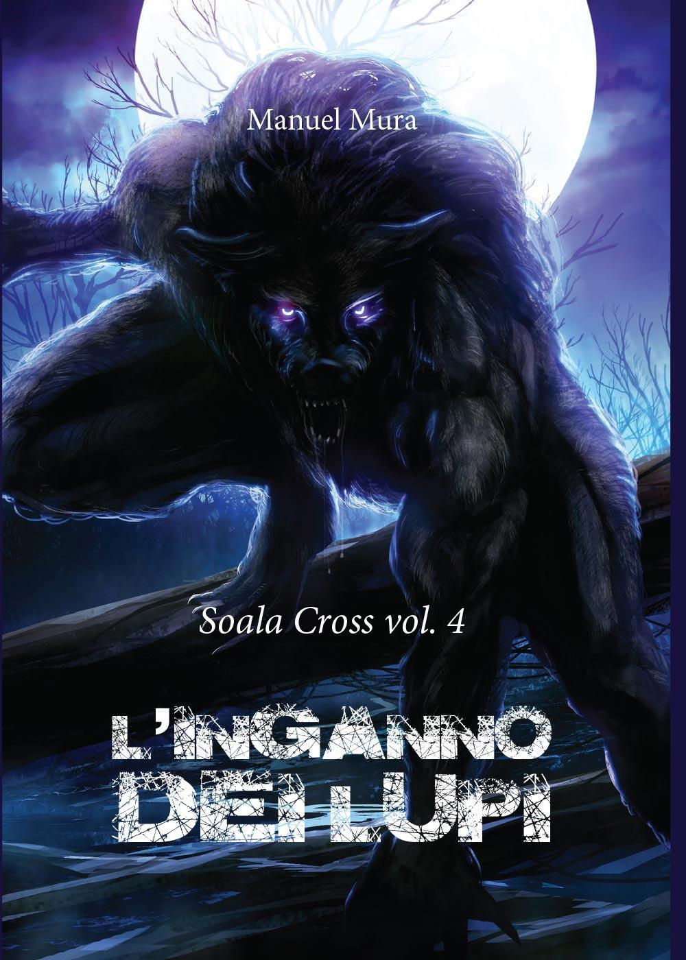 Soala Cross vol.4 - L'inganno dei lupi