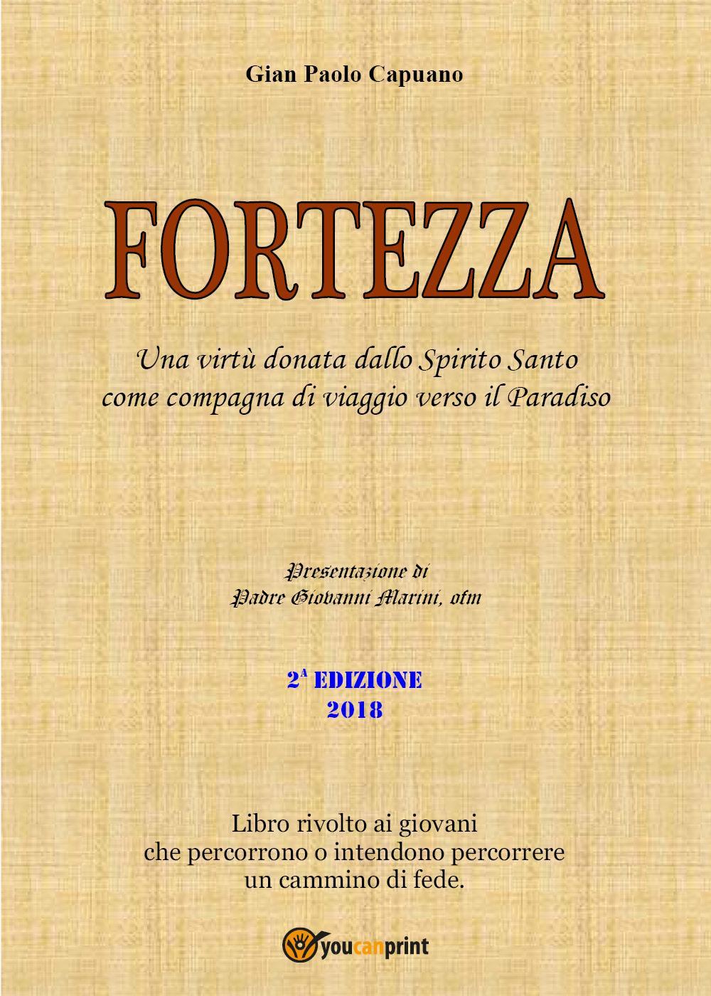 FORTEZZA. Una virtù donata dallo Spirito Santo come compagna di viaggio verso il Paradiso