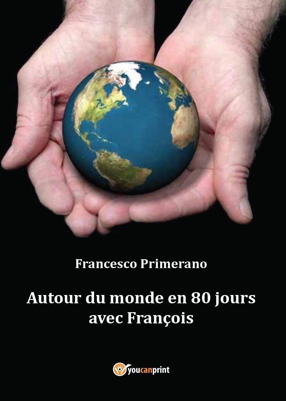 Autour du monde en 80 jours avec François