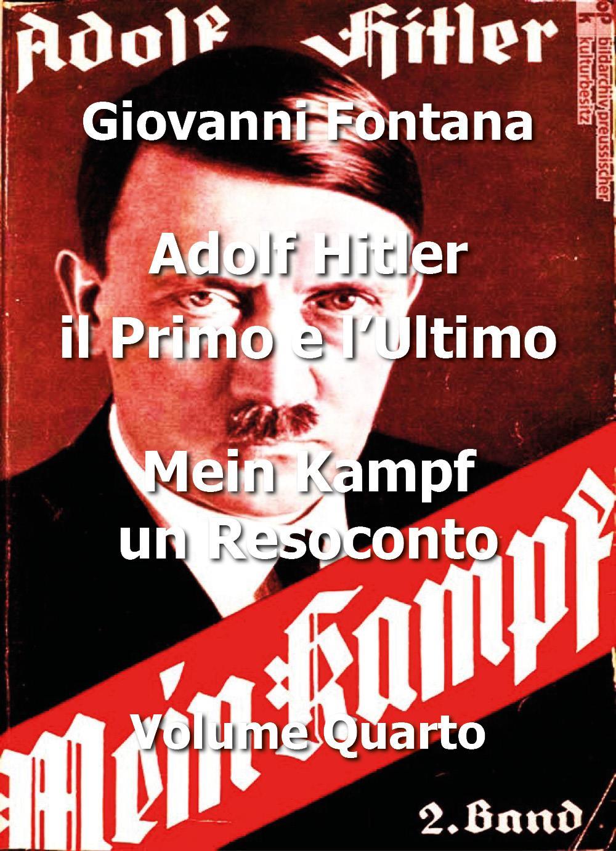 Adolf Hitler il primo e l'ultimo mein kampf un resoconto - Volume quarto