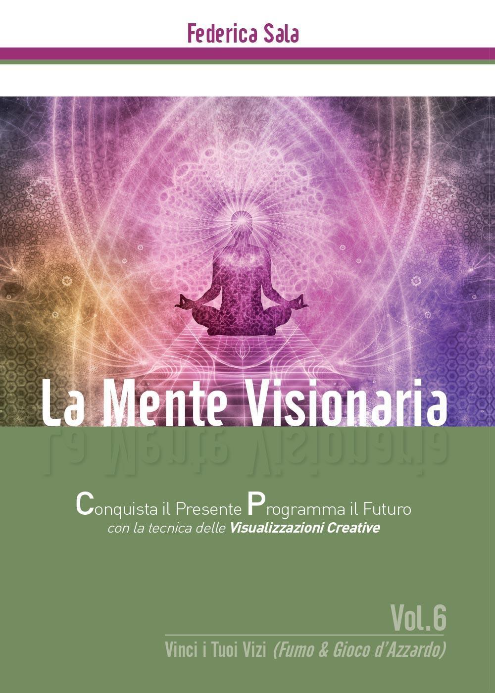 La Mente Visionaria Vol.6 Vinci i Tuoi vizi (Fumo & Gioco d'azzardo)