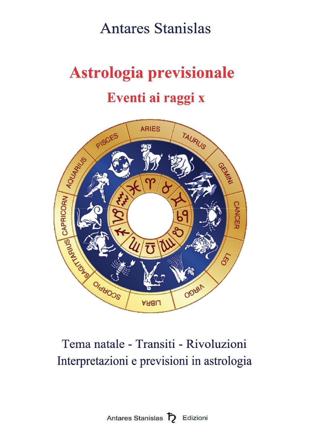 Astrologia previsionale. Eventi ai raggi X