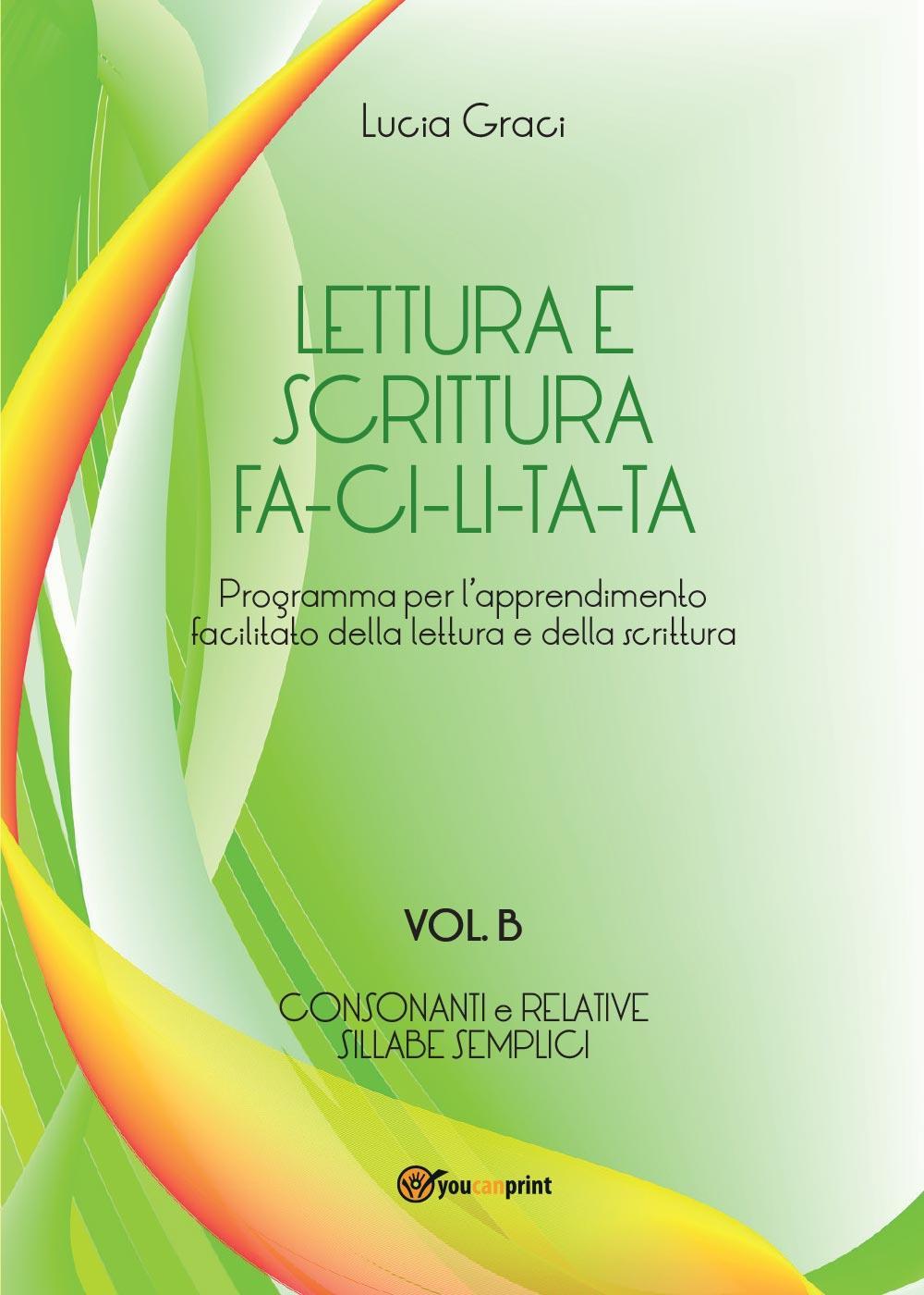 Lettura e scrittura facilitata - Vol. B