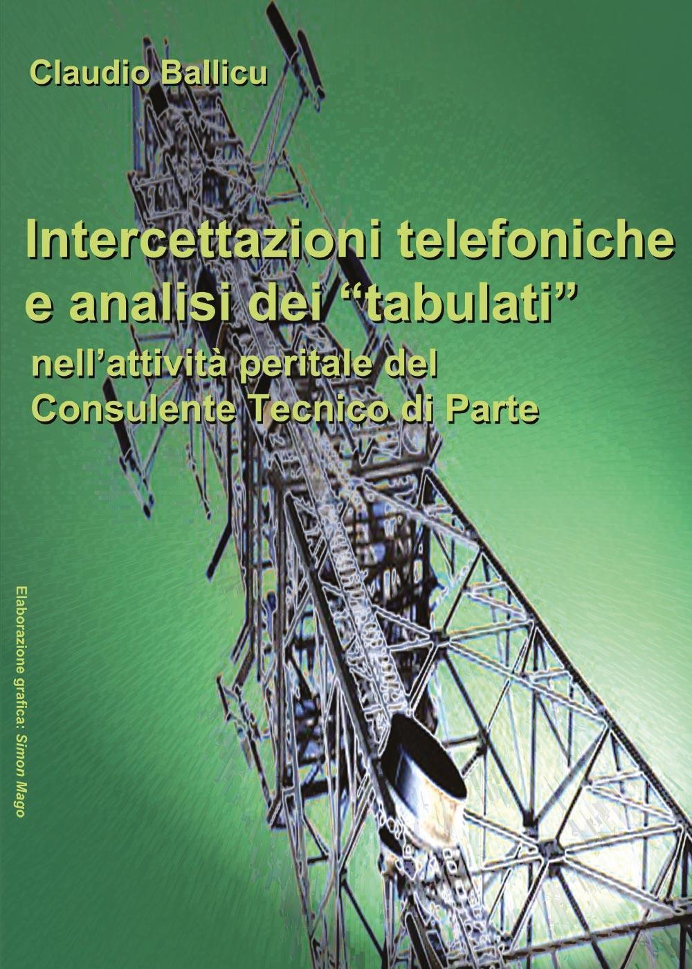 """Intercettazioni telefoniche e analisi dei """"tabulati"""" nell'attività peritale del Consulente Tecnico di Parte"""