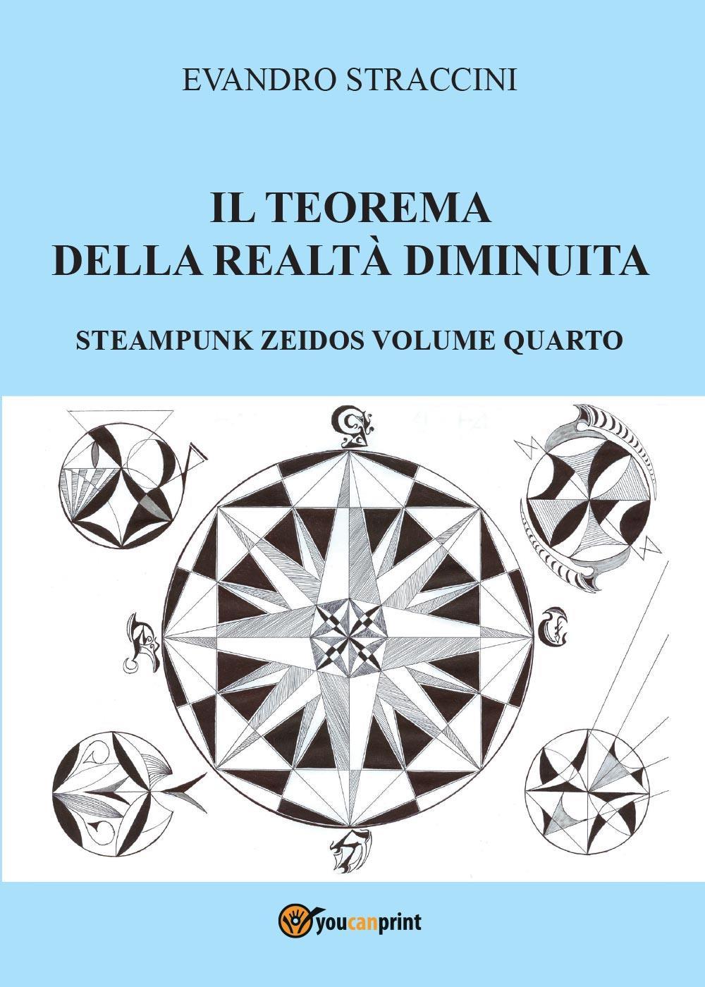 Il Teorema della Realtà Diminuita - Steampunk Zeidos volume quarto