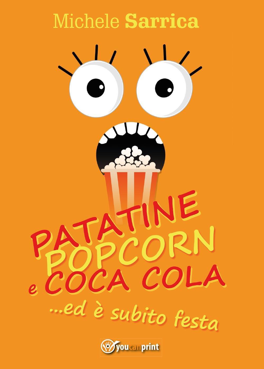 Patatine pop corn e Coca Cola... ed è subito festa