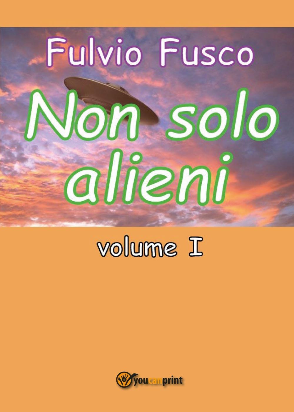 Non solo alieni - Vol. I
