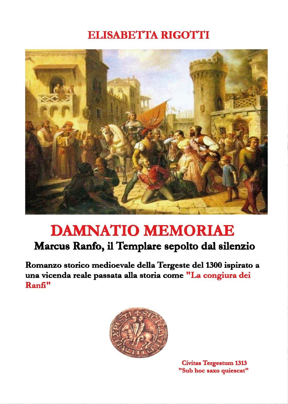 Damnatio memoriae - Marcus Ranfo, il Templare sepolto dal silenzio